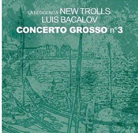 New Trolls – Concerto Grosso numero 3 (concerto)