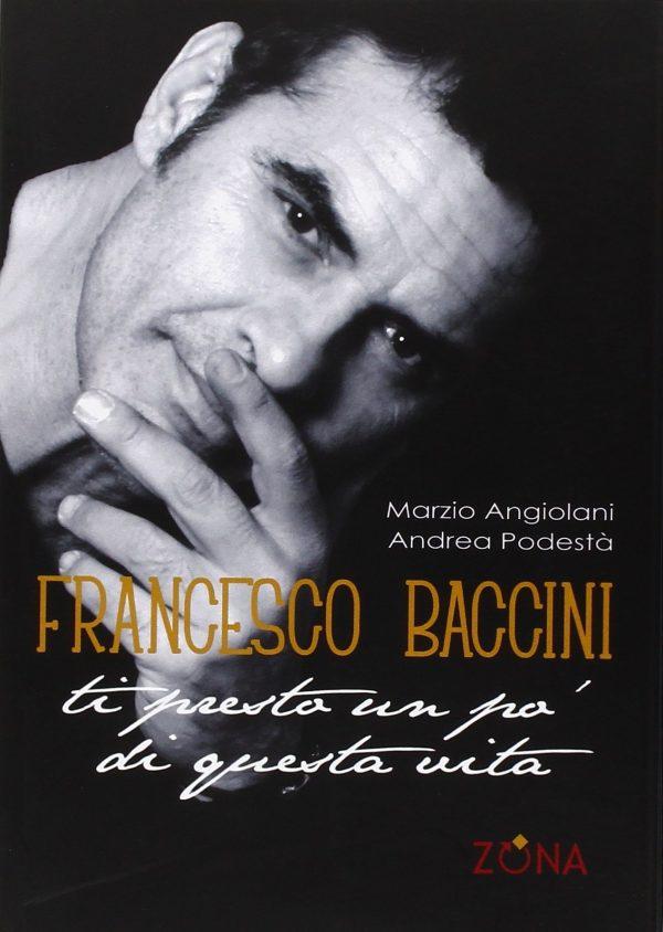 Francesco Baccini. Ti Presto un Po' di Questa Vita