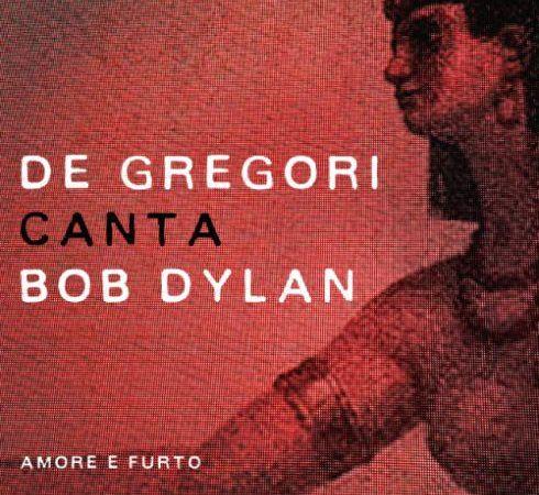 Francesco De Gregori – De Gregori canta Bob Dylan – Amore e furto