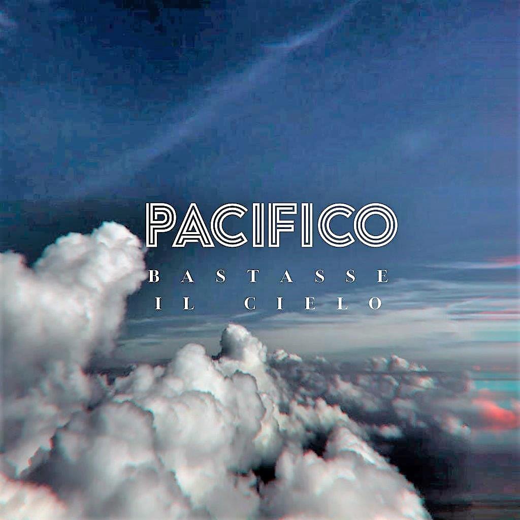 Pacifico – Bastasse il cielo